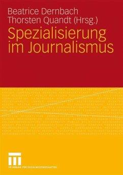 Spezialisierung im Journalismus - Dernbach, Beatrice / Quandt, Thorsten (Hrsg.)