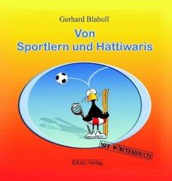 Von Sportlern und Hättiwaris - Blaboll, Gerhard