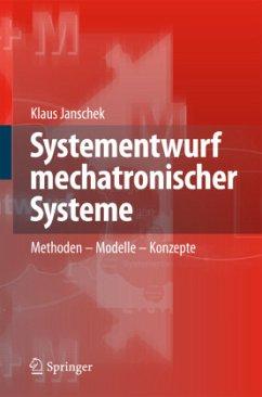 Systementwurf mechatronischer Systeme - Janschek, Klaus