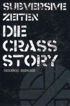 Subversive Zeiten - Die Crass Story