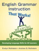 English Grammar Instruction That Works: Developing Language Skills for All Learners