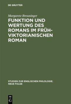 Funktion und Wertung des Romans im frühviktorianischen Roman