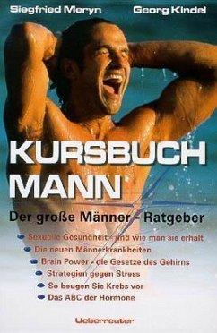 Kursbuch Mann - Meryn, Siegfried; Kindel, Georg