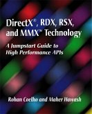 DirectX, Rdx, Rsx, and MMX Technology: A Jumpstart Guide to High Performance APIs [With Includes DirectX Software Development Kit...]