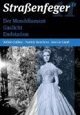 Der Monddiamant, Endstation & Gaslicht - Straßenfeger Vol. 11