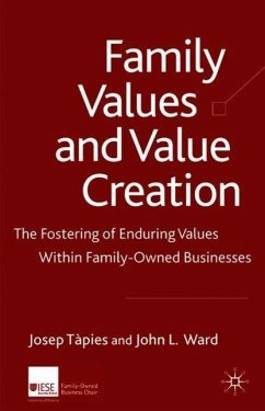 Family Values and Value Creation: The Fostering of Enduring Values Within Family-Owned Businesses - Tàpies, Josep / Ward, J.