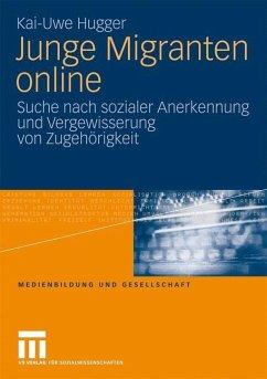 Junge Migranten online - Hugger, Kai-Uwe