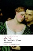 'Tis Pity She's a Whore and Other Plays: The Lover's Melancholy; The Broken Heart; 'Tis Pity She's a Whore; Perkin Warbeck