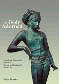 The Body Adorned - Dissolving Boundaries between the Sacred and Profane in Indian Art