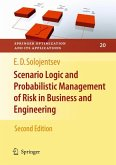 Scenario Logic and Probabilistic Management of Risk in Business and Engineering