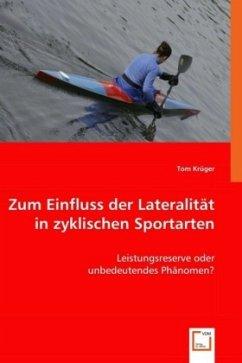 Zum Einfluss der Lateralität in zyklischen Sportarten - Krüger, Tom