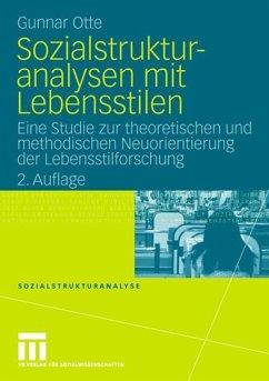 Sozialstrukturanalysen mit Lebensstilen - Otte, Gunnar