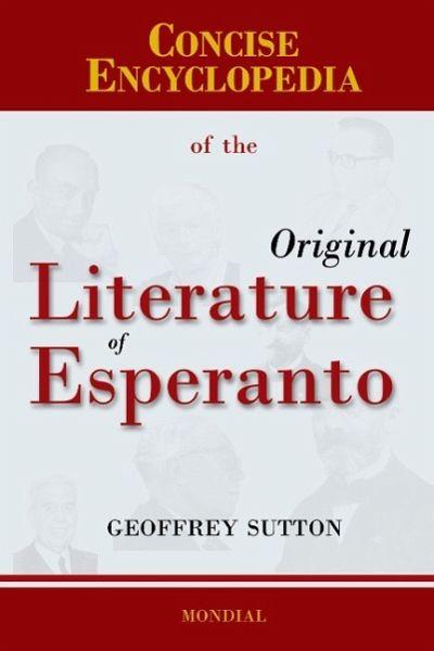 Concise Encyclopedia of the Original Literature of Esperanto - Sutton, Geoffrey H.