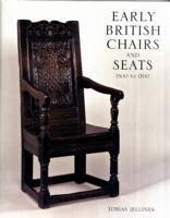 Early British Chairs and Seats - Jellinek, Tobias