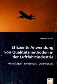 Effiziente Anwendung von Qualitätsmethoden in der Luftfahrtindustrie - Schrick, Christian