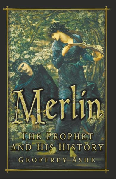 merlin the prophet and his history von geoffrey ashe. Black Bedroom Furniture Sets. Home Design Ideas