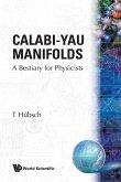 Calabi-Yau Manifolds: A Bestiary for Physicists