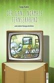 Ein ganz normaler Fernsehabend und andere Kurzgeschichten