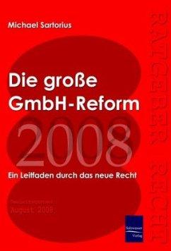 Die große GmbH-Reform 2008/2009 - Sartorius, Michael