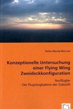 Konzeptionelle Untersuchung einer Flying Wing Zweideckkonfiguration