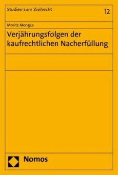 Verjährungsfolgen der kaufrechtlichen Nacherfüllung - Menges, Moritz