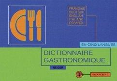 Dictionnaire Gastronomique - Neiger, Elisabeth
