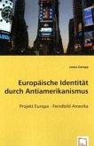 Europäische Identität durch Antiamerikanismus