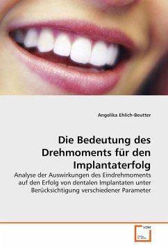 Die Bedeutung des Drehmoments für den Implantaterfolg