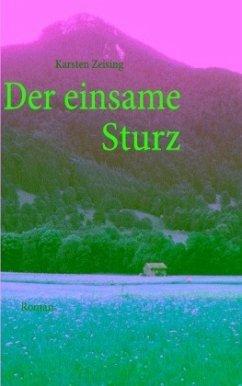 Der einsame Sturz - Zeising, Karsten
