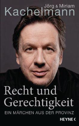 Recht und Gerechtigkeit - Kachelmann, Jörg; Kachelmann, Miriam