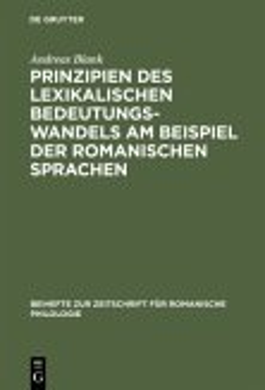 Prinzipien des lexikalischen Bedeutungswandels am Beispiel der romanischen Sprachen