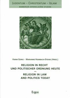 Religion in Recht und politischer Ordnung heute / Religion in Law and Politics today