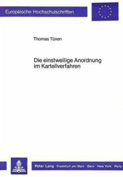 Die einstweilige Anordnung im Kartellverfahren - Tüxen, Thomas