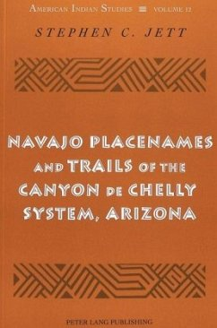 Navajo Placenames and Trails of the Canyon de Chelly System, Arizona - Jett, Stephen C.