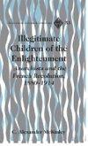 Illegitimate Children of the Enlightenment