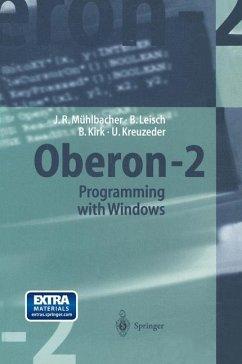 Oberon-2 Programming with Windows - Mühlbacher, Jörg R.;Leisch, Bernhard;Kirk, Brian