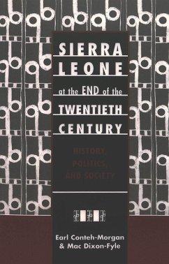 Sierra Leone at the End of the Twentieth Century - Conteh-Morgan, Earl; Dixon-Fyle, Mac