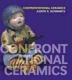 Confrontational Ceramics: The Artist as Social Critic