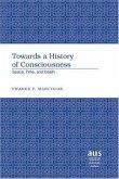 Towards a History of Consciousness