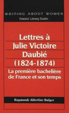 Lettres à Julie Victoire Daubié (1824-1874) - Bulger, Raymonde A.