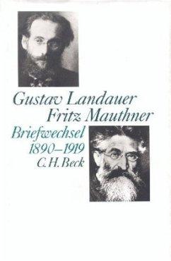 Briefwechsel 1890-1919 - Landauer, Gustav; Mauthner, Fritz