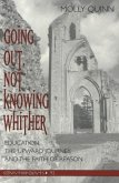 Going Out, Not Knowing Whither