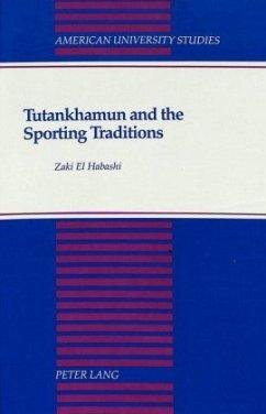 Tutankhamun and the Sporting Traditions - El Habashi, Zaki