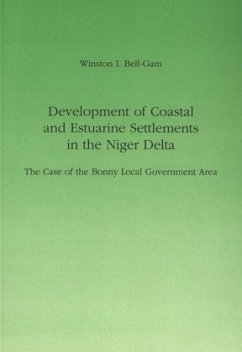 Development of Coastal and Estuarine Settlements in the Niger Delta - Bell-Gam, Winston I.