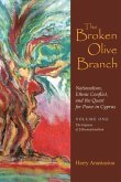 The Broken Olive Branch: Nationalism, Ethnic Conflict, and the Quest for Peace in Cyprus: Volume One: The Impasse of Ethnonationalism