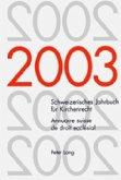 Schweizerisches Jahrbuch für Kirchenrecht. Band 8 (2003). Annuaire suisse de droit ecclésial. Volume 8 (2003)