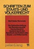 Die Selbstdarstellung der Bundesrepublik Deutschland im Ausland durch den Rundfunk als Problem des Staats- und Völkerrechts