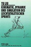 Kinematik, Dynamik und Simulation des leichtathletischen Sprints