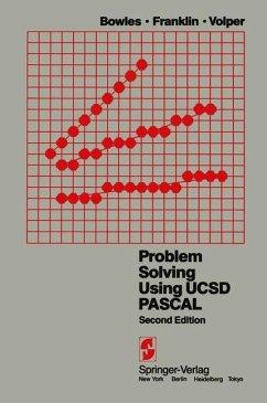 Problem Solving Using UCSD Pascal - Bowles, K. L.; Franklin, S. D.; Volper, D. J.