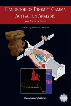 Handbook of Prompt Gamma Activation Analysis: With Neutron Beams - Molnar, G. (Hrsg.)